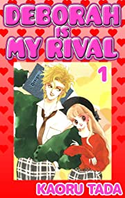 DEBORAH IS MY RIVAL Vol. 1