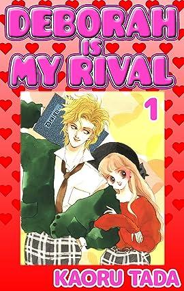 DEBORAH IS MY RIVAL Vol. 1