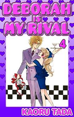 DEBORAH IS MY RIVAL Vol. 4