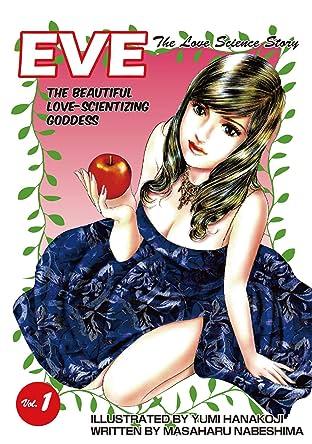EVE:THE BEAUTIFUL LOVE-SCIENTIZING GODDESS Vol. 1