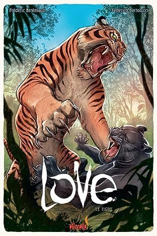 Love Vol. 1: Le Tigre