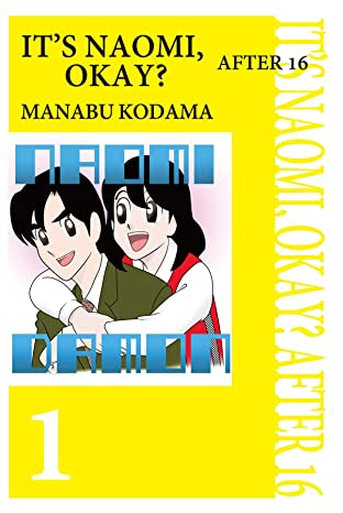 IT'S NAOMI, OKAY? AFTER 16 Vol. 1