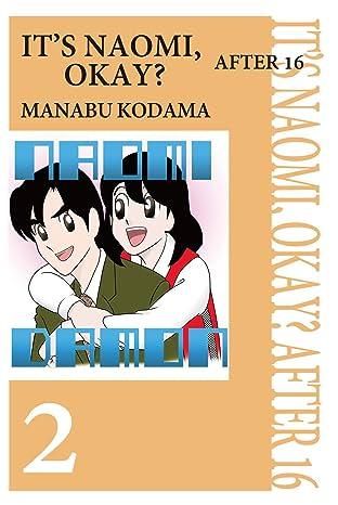 IT'S NAOMI, OKAY? AFTER 16 Vol. 2