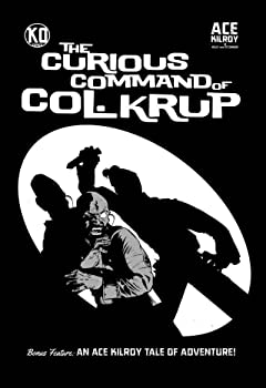 Ace Kilroy: The Curious Command of Col. Krup