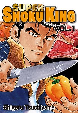 SUPER SHOKU KING Tome 1