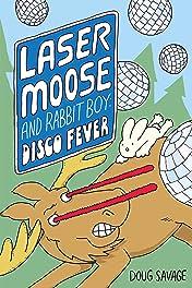 Laser Moose and Rabbit Boy Vol. 2: Disco Fever