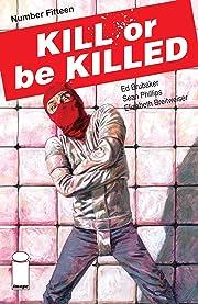 Kill Or Be Killed No.15