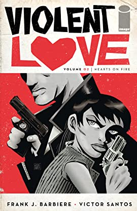 Violent Love Vol. 2: Hearts On Fire
