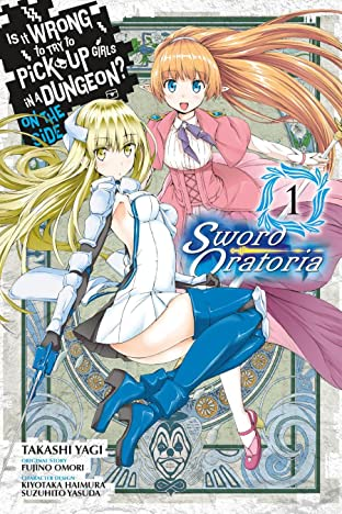 Is It Wrong to Try to Pick Up Girls in a Dungeon? On the Side: Sword Oratoria Vol. 1