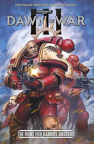 Warhammer 40,000: Dawn of War III Tome 1: The Hunt for Gabriel Angelos