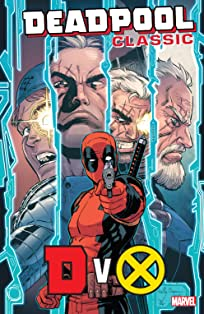 Deadpool Classic Vol. 21: DvX