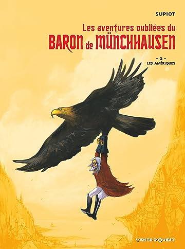 Les aventures oubliées du Baron Munchhausen Vol. 2: Les Amériques