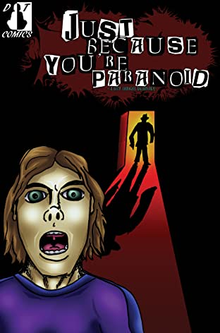 Just Because You're Paranoid Vol. 1