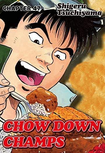 CHOW DOWN CHAMPS #47