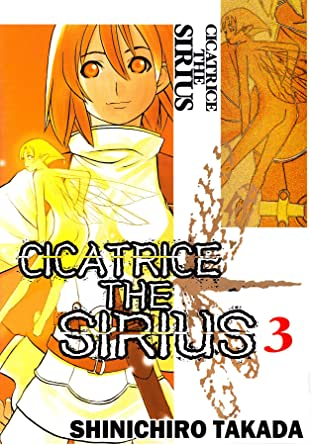 CICATRICE THE SIRIUS Vol. 3