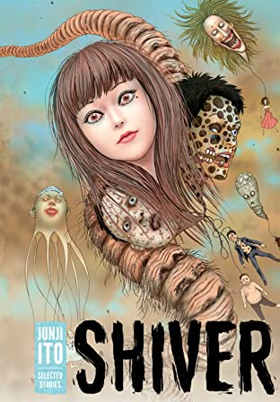 Shiver: Junji Ito Selected Stories Tome 1