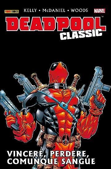 Deadpool Classic Vol. 5: Vincere, Perdere, Comunque Sangue