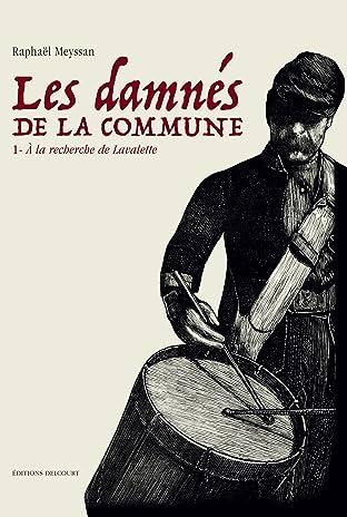 Les Damnés de la Commune Tome 1: À la recherche de Lavalette