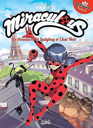 Miraculous Les Aventures de Ladybug et Chat Noir Vol. 2: Les Origines 2/2
