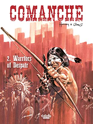 Comanche Tome 2: Warriors of Despair