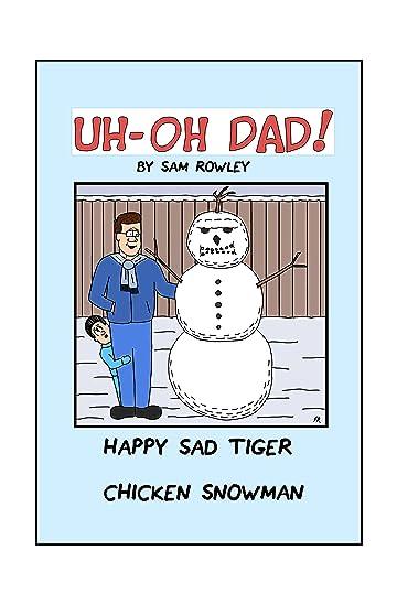 Uh-Oh Dad! Happy Sad Tiger Chicken Snowman