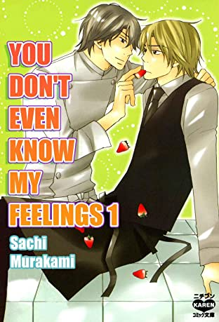 You Don't Even Know My Feelings (Yaoi Manga) Vol. 1