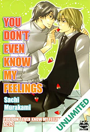 You Don't Even Know My Feelings (Yaoi Manga) #2