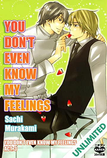 You Don't Even Know My Feelings  (Yaoi Manga) #3