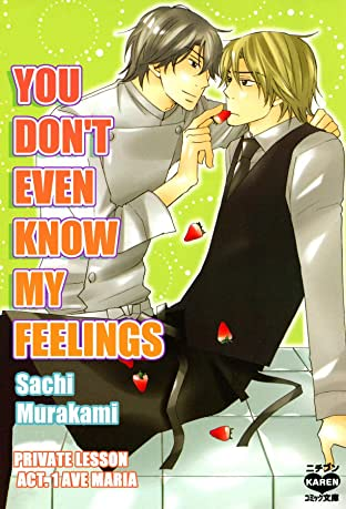 You Don't Even Know My Feelings (Yaoi Manga) #7