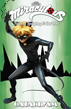Miraculous: Tales of Ladybug and Cat Noir Vol. 6: Cataclysm