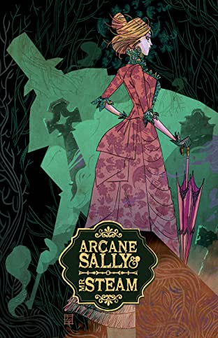 Arcane Sally & Mr. Steam Tome 1