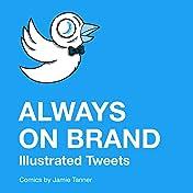 Always on Brand: Illustrated Tweets Vol. 1