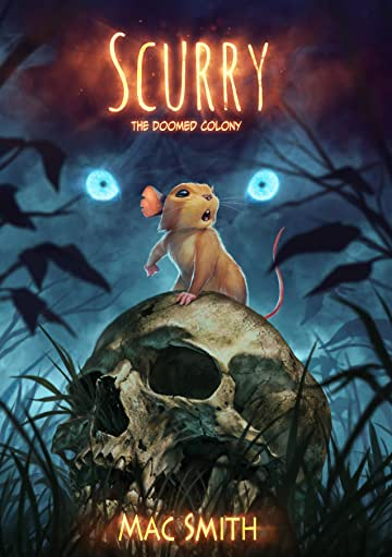 Scurry Vol. 1: The Doomed Colony