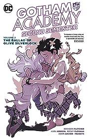 Gotham Academy: Second Semester (2016-2017) Vol. 2: The Ballad of Olive Silverlock