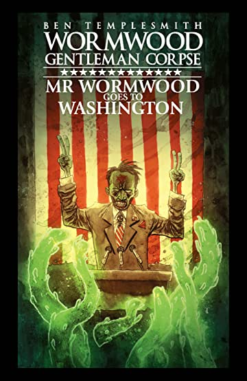 Wormwood, Gentleman Corpse: Mr. Wormwood Goes to Washington