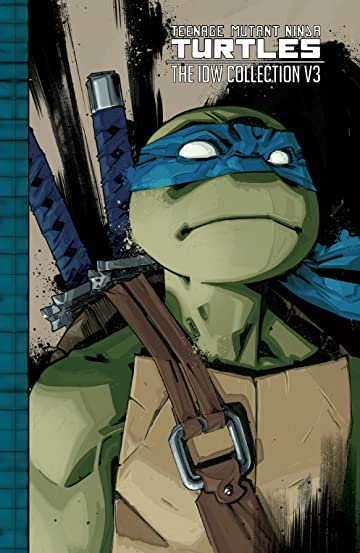 Teenage Mutant Ninja Turtles: The IDW Collection Vol. 3