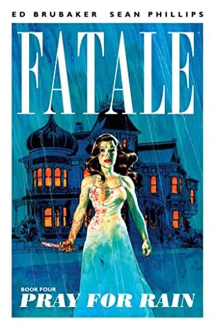 Fatale Vol. 4: Pray For Rain