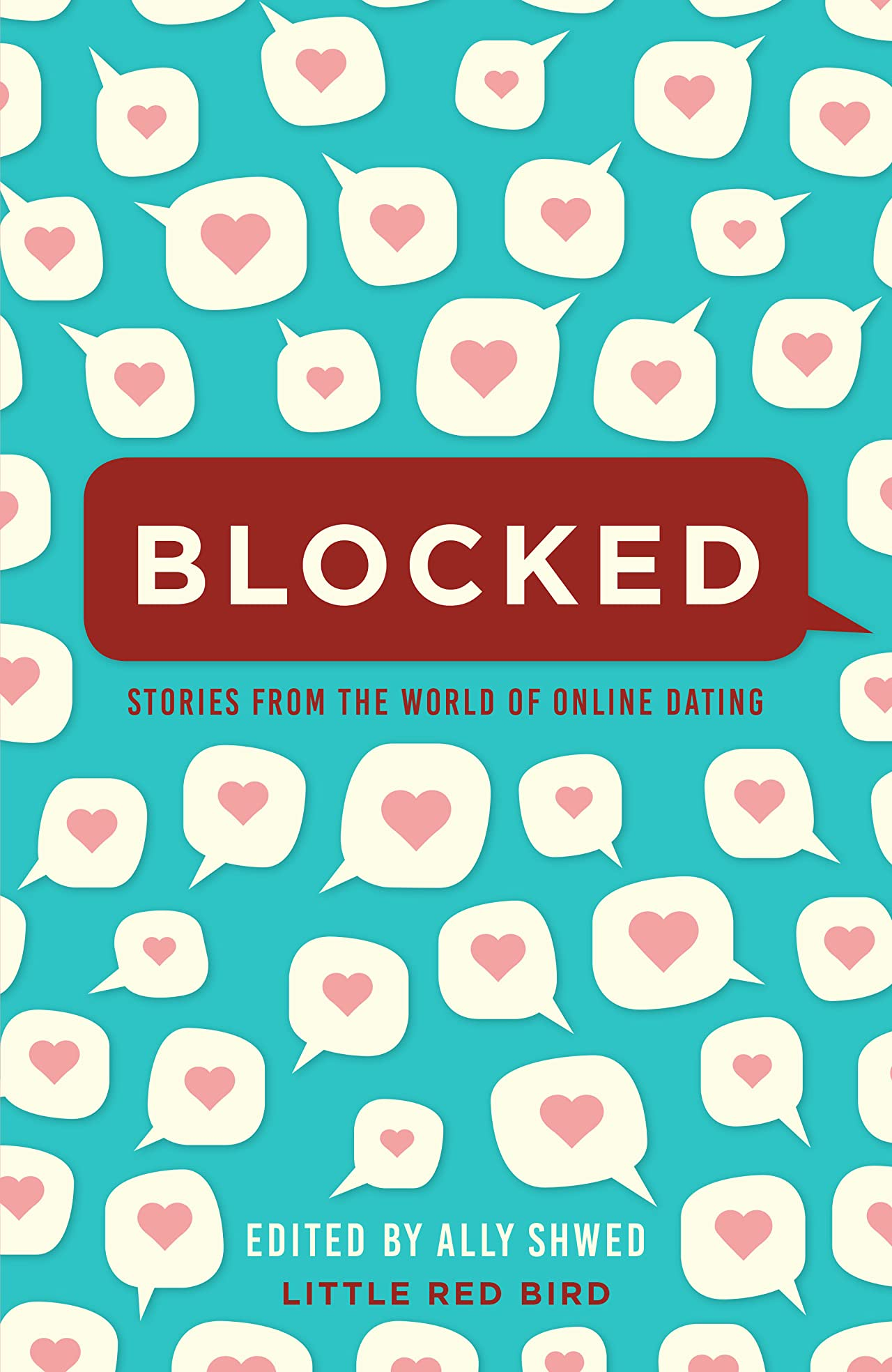 Blocked: Stories from the World of Online Dating