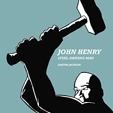John Henry: Steel-Driving Man