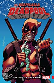 Despicable Deadpool Tome 1: Deadpool Kills Cable