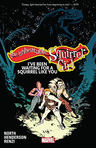 The Unbeatable Squirrel Girl Vol. 7: I've Been Waiting For A Squirrel Like You