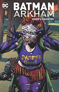 Batman Arkham: Joker's Daughter