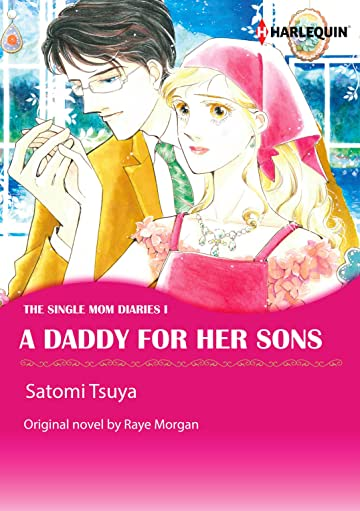 A Daddy For Her Sons Vol. 1: The Single Mom Diaries I