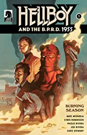 Hellboy and the B.P.R.D.: 1955--Burning Season