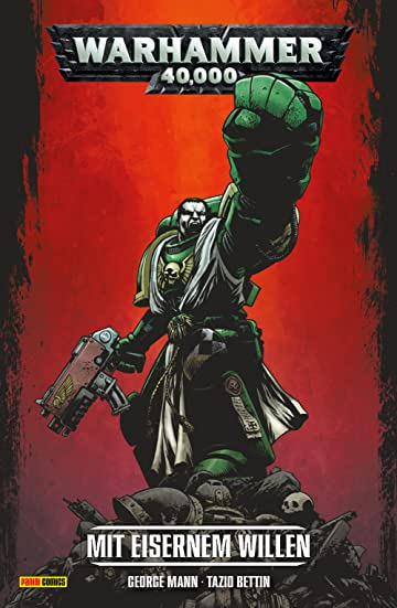 Warhammer 40,000 Vol. 1: Mit eisernem Willen