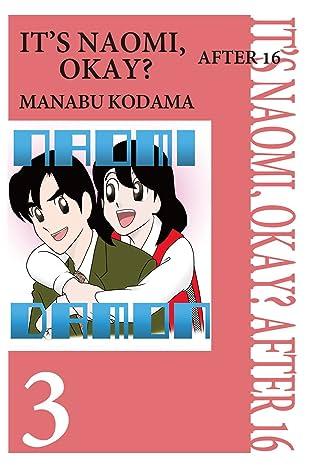 IT'S NAOMI, OKAY? AFTER 16 Vol. 3