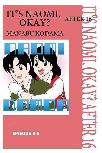 IT'S NAOMI, OKAY? AFTER 16 #19