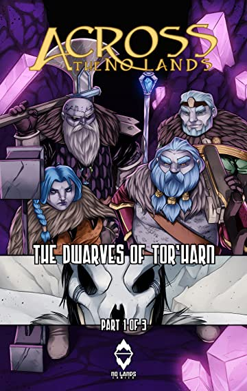 Across the No Lands - The Dwarves of Tor'Harn No.1 of 3