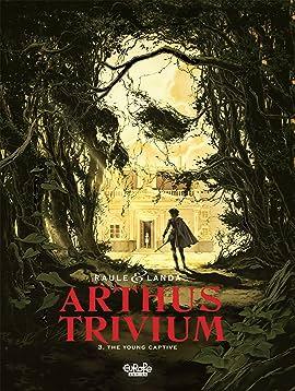 Arthus Trivium Vol. 3: The Young Captive