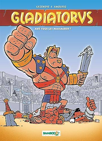 Gladiatorus Vol. 1: Avé toue les massacrer !